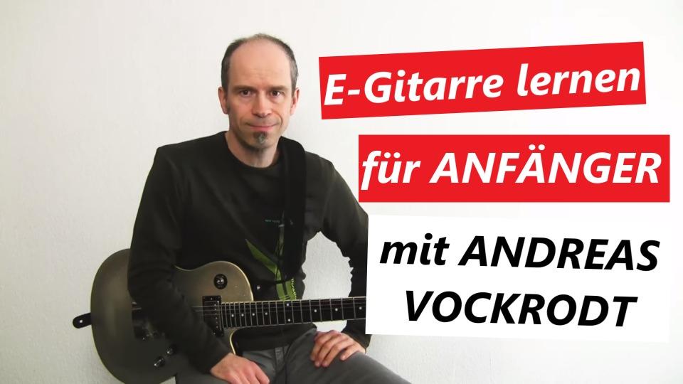 E-Gitarre lernen für Anfänger mit Online Gitarrenkurs von Andreas Vockrodt.